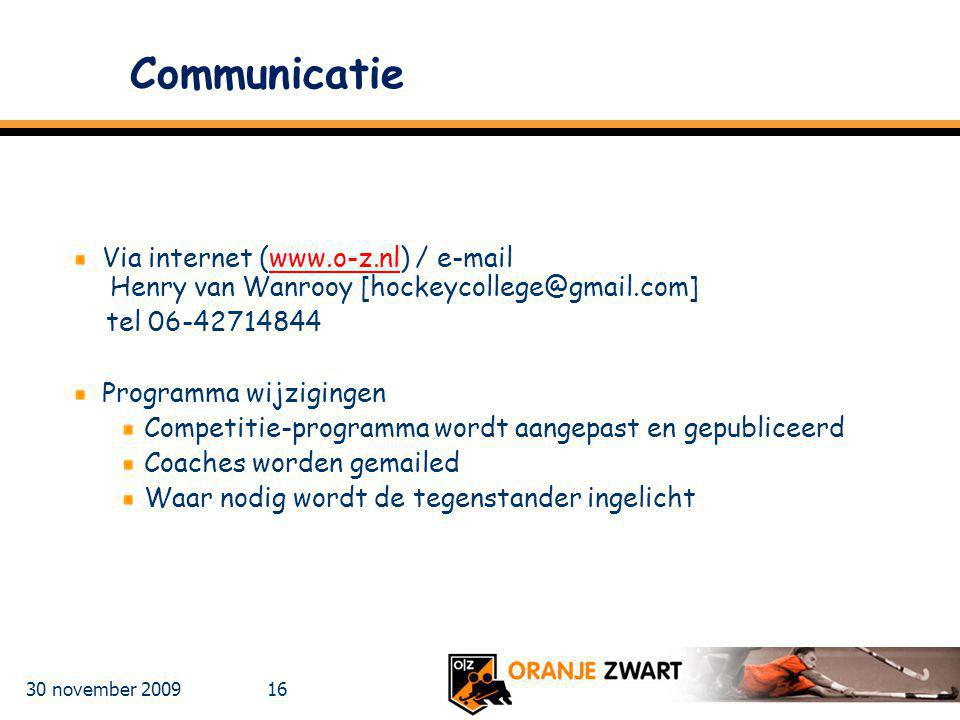 Communicatie Via internet (www.o-z.nl) / e-mail Henry van Wanrooy [hockeycollege@gmail.com] tel 06-42714844.